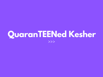 4 QuaranTEENed Kesher