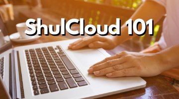 Shul Cloud 101