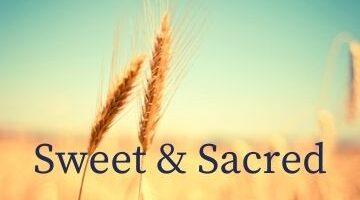 Sweet & Sacred Series: Elul 2021